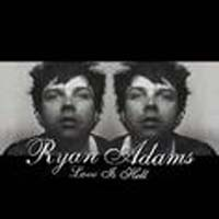 Adams, Ryan: Love is Hell