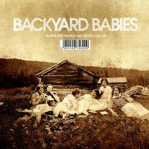 Backyard Babies: People Like People Like People