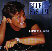 Blue System: Here I Am