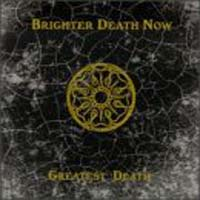 Brighter Death Now: Greatest Death
