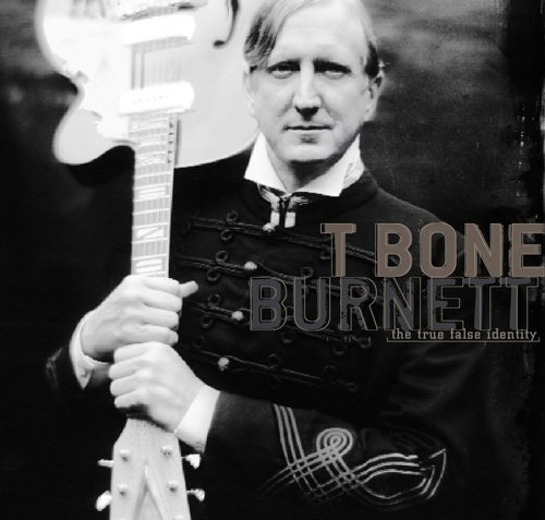 Burnett, T-Bone: True False Identity