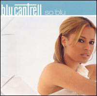 Cantrell, Blu: So Blu