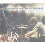 Cardigans The: First Band On The Moon