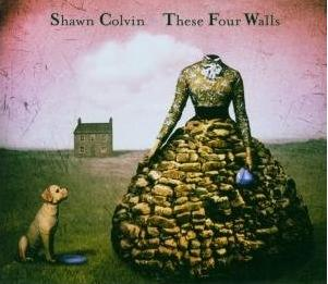 Colvin, Shawn: These Four Walls