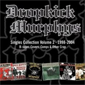Dropkick Murphy's: Singles Collection V. 2 ( 1998 - 2004 )