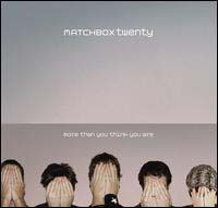 Matchbox 20: More Than You Think You Are