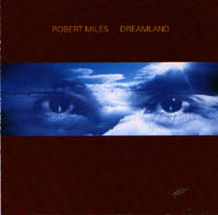 Miles, Robert: Dreamland