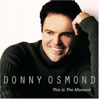 Osmond, Donny: This Is the Moment