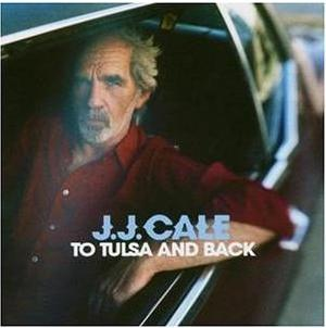 Cale, J.J.: To Tulsa and Back