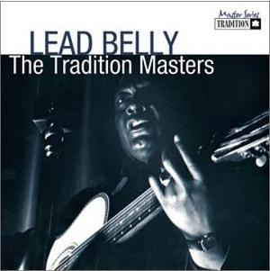 Leadbelly: Tradition Masters