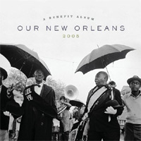V. A.: Our New Orleans: A Benefit Album for the Gulf Coast