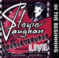 Vaughan, Stevie Ray: In The Beginning