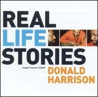 Harrison, Donald: Real Life Stories