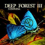 DEEP FOREST:  III COMPARSA