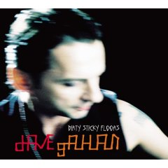 Dave Gahan: DIRTY STICKY FLOORS    3TR.