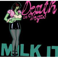 Death In Vegas: MILK IT