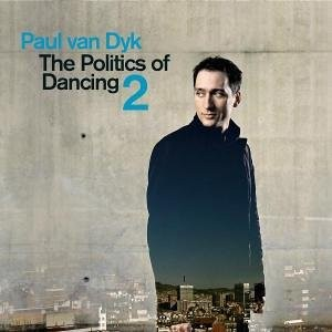 Paul Van Dyk: The Politics of Dancing, V ...